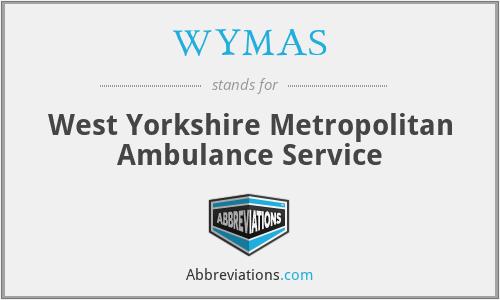 WYMAS - West Yorkshire Metropolitan Ambulance Service
