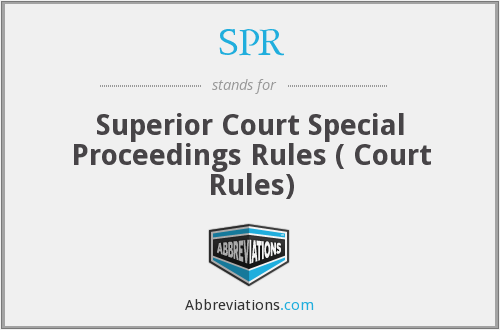 SPR - Superior Court Special Proceedings Rules ( Court Rules)