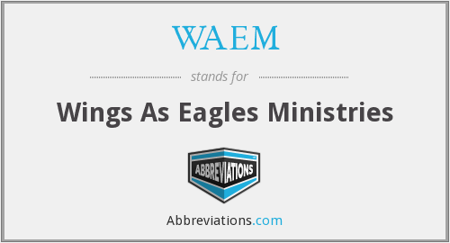WAEM - Wings As Eagles Ministries