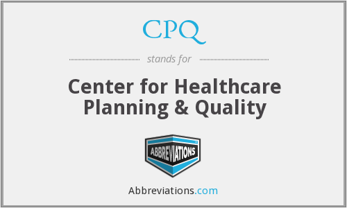 CPQ - Center for Healthcare Planning & Quality