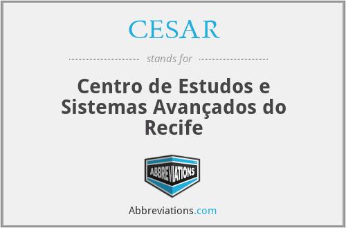 CESAR - Centro de Estudos e Sistemas Avançados do Recife