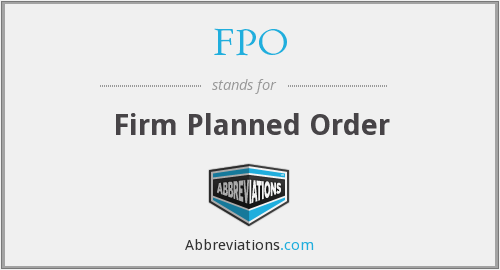 FPO - Firm Planned Order