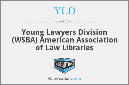 YLD - Young Lawyers Division (WSBA) American Association of Law Libraries