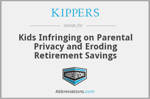 KIPPERS - Kids Infringing on Parental Privacy and Eroding Retirement Savings