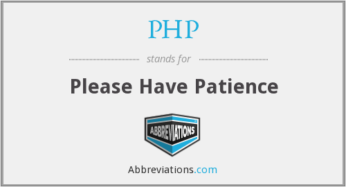 PHP - Please Have Patience