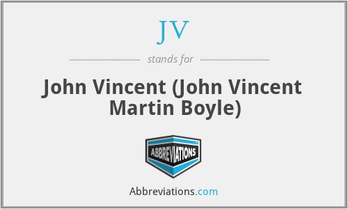 JV - John Vincent (John Vincent Martin Boyle)