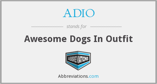 ADIO - Awesome Dogs In Outfit