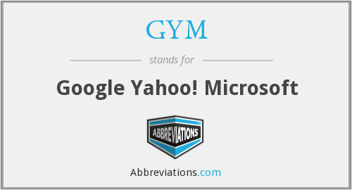 GYM - Google Yahoo! Microsoft