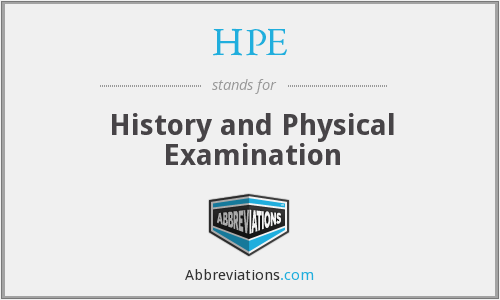 HPE - History and Physical Examination