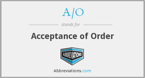 A/O - Acceptance of Order