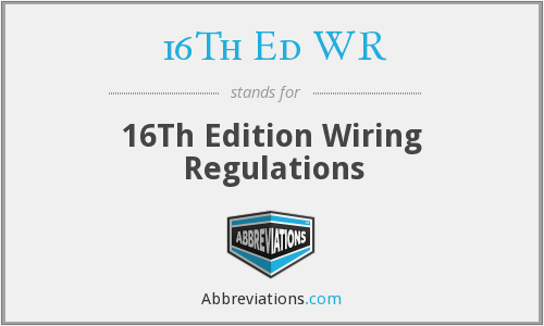 16Th Ed WR - 16Th Edition Wiring Regulations