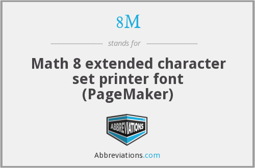 8M - Math 8 extended character set printer font (PageMaker)