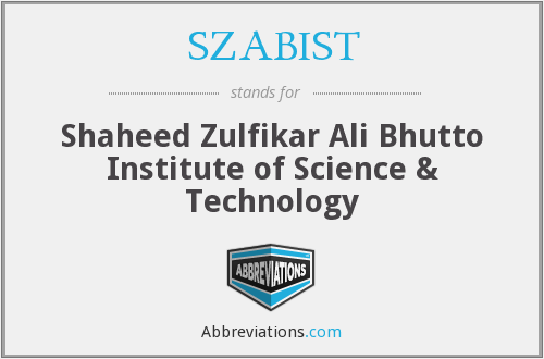 SZABIST - Shaheed Zulfikar Ali Bhutto Institute of Science & Technology