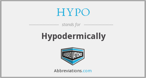 HYPO - Hypodermically
