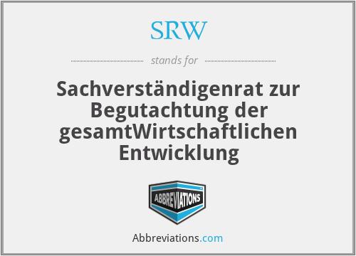 SRW - Sachverständigenrat zur Begutachtung der gesamtWirtschaftlichen Entwicklung