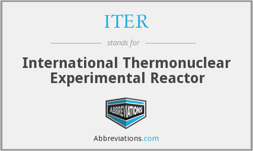 ITER - International Thermonuclear Experimental Reactor