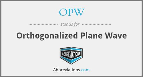 OPW - Orthogonalized Plane Wave