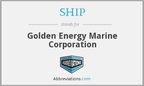 SHIP - Golden Energy Marine Corporation