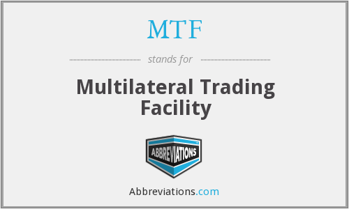 MTF - Multilateral Trading Facility