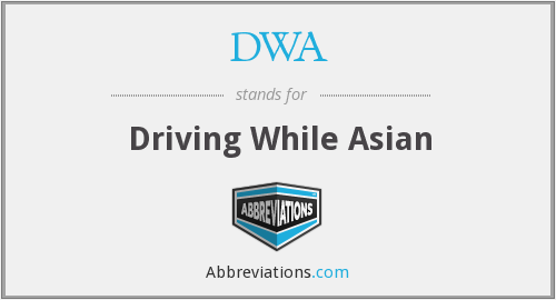 DWA - Driving While Asian