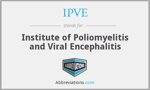 IPVE - Institute of Poliomyelitis and Viral Encephalitis