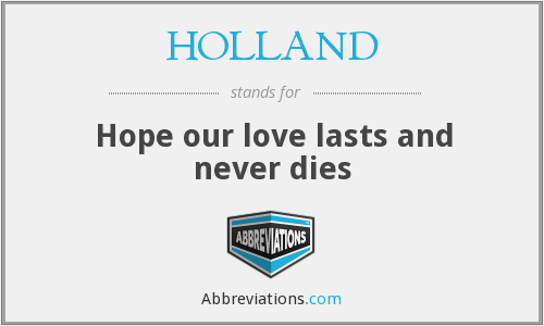 HOLLAND - Hope our love lasts and never dies