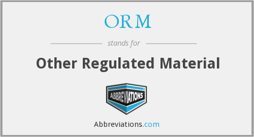 ORM - Other Regulated Material