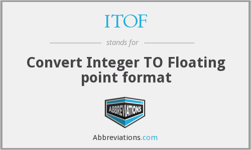 ITOF - Convert Integer TO Floating point format
