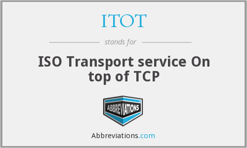 ITOT - ISO Transport service On top of TCP