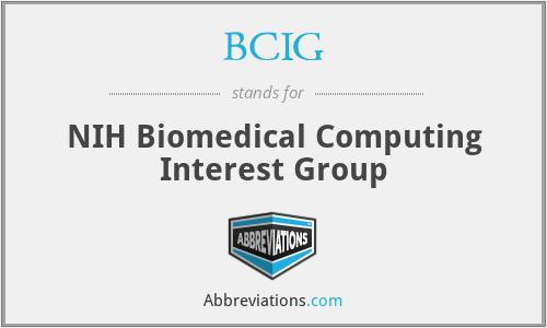 BCIG - NIH Biomedical Computing Interest Group