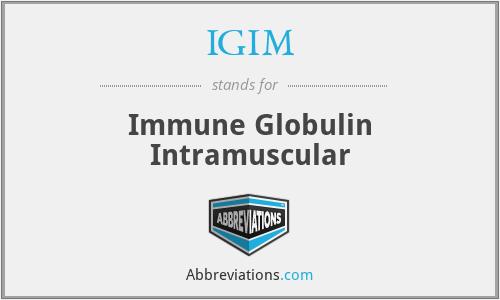 IGIM - Immune Globulin Intramuscular