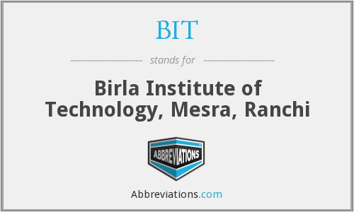BIT - Birla Institute of Technology, Mesra, Ranchi