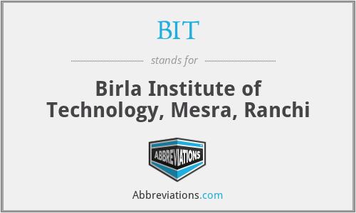 BIT - Birla Institute of Technology, Mesra, Ranchi
