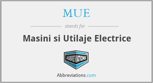MUE - Masini si Utilaje Electrice