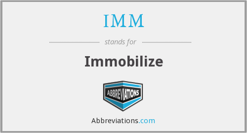 IMM - Immobilize