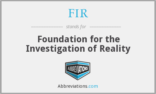 FIR - Foundation for the Investigation of Reality