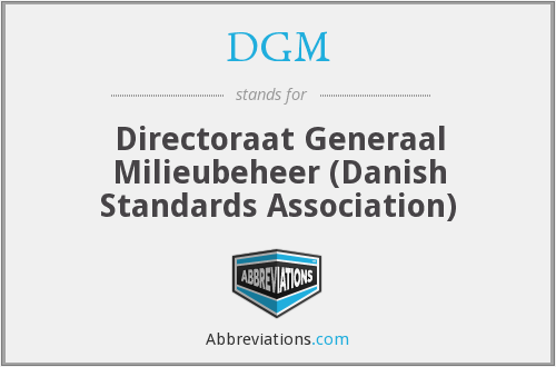 DGM - Directoraat Generaal Milieubeheer (Danish Standards Association)
