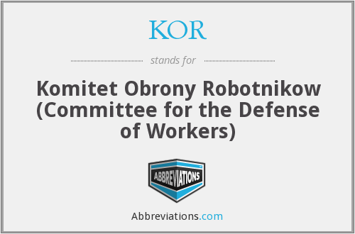 KOR - Komitet Obrony Robotnikow (Committee for the Defense of Workers)