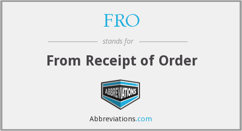 FRO - From Receipt of Order