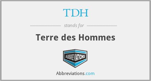 TDH - Terre des Hommes