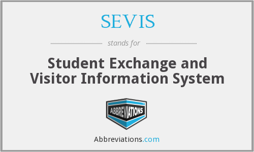 SEVIS - Student Exchange and Visitor Information System