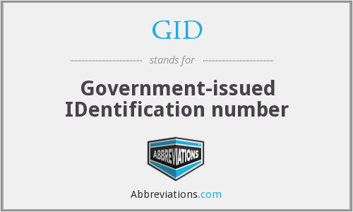 GID - Government-issued IDentification number