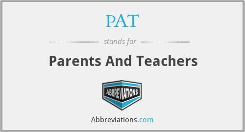 PAT - Parents And Teachers