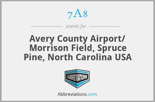 7A8 - Avery County Airport/ Morrison Field, Spruce Pine, North Carolina USA