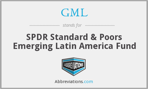 GML - SPDR Standard & Poors Emerging Latin America Fund