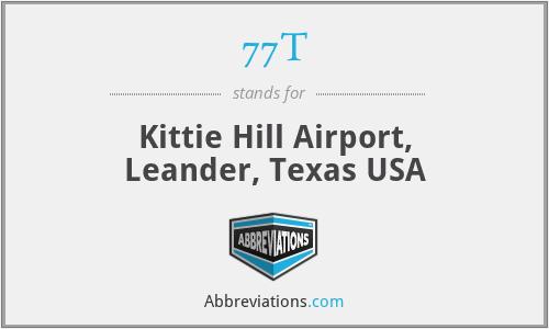 77T - Kittie Hill Airport, Leander, Texas USA