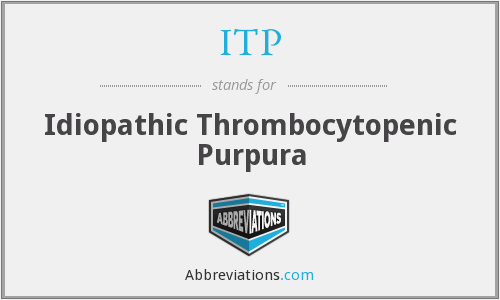 ITP - Idiopathic Thrombocytopenic Purpura