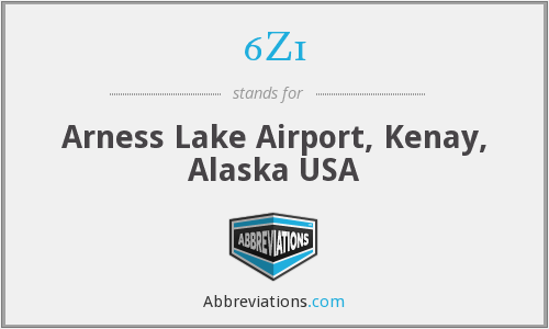 6Z1 - Arness Lake Airport, Kenay, Alaska USA