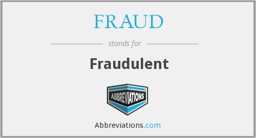 What does fraudulent stand for?