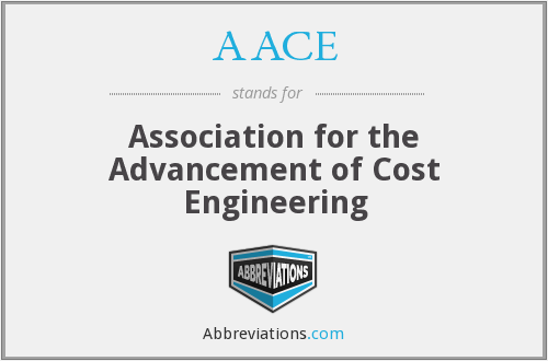 AACE - Association for the Advancement of Cost Engineering